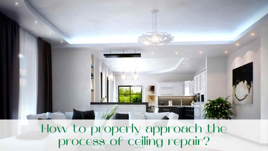 image-How-to-properly-approach-the-process-of-ceiling-repair