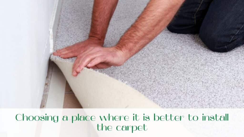 image-Choosing-a-place-where-it-is-better-to-carpet-installation