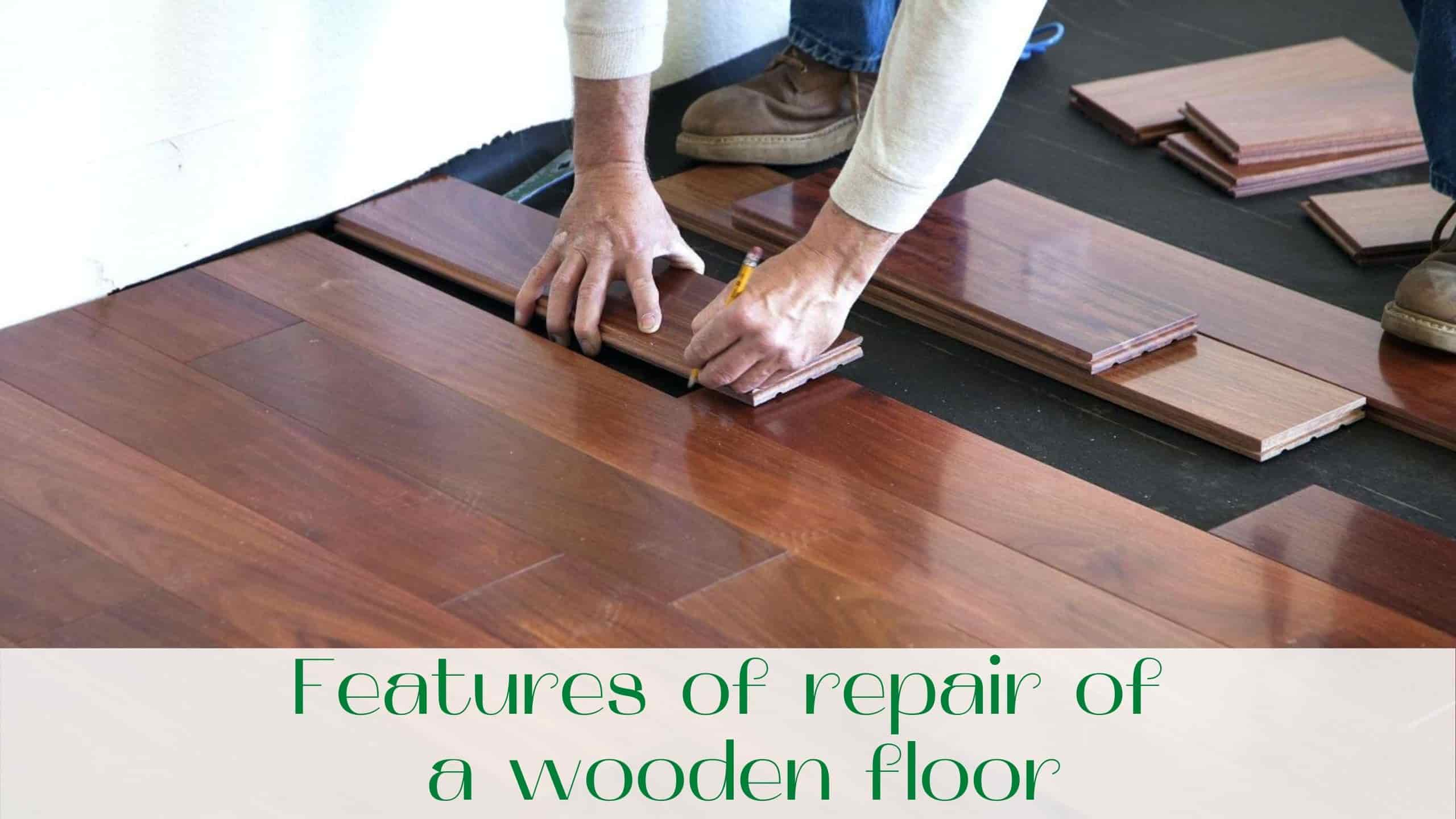 image-Features-of-repair-of-a-wooden-floor