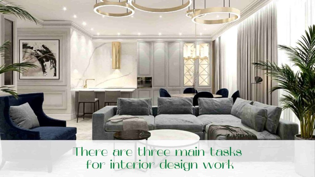 image-There-are-three-main-tasks-for-interior-design-work