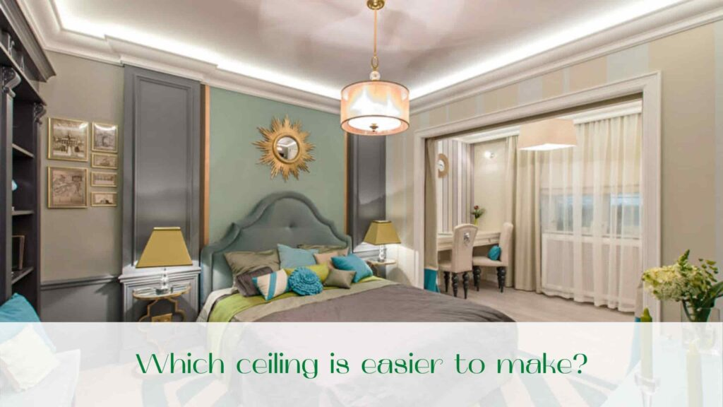 image-Which-ceiling-is-easier-to-make