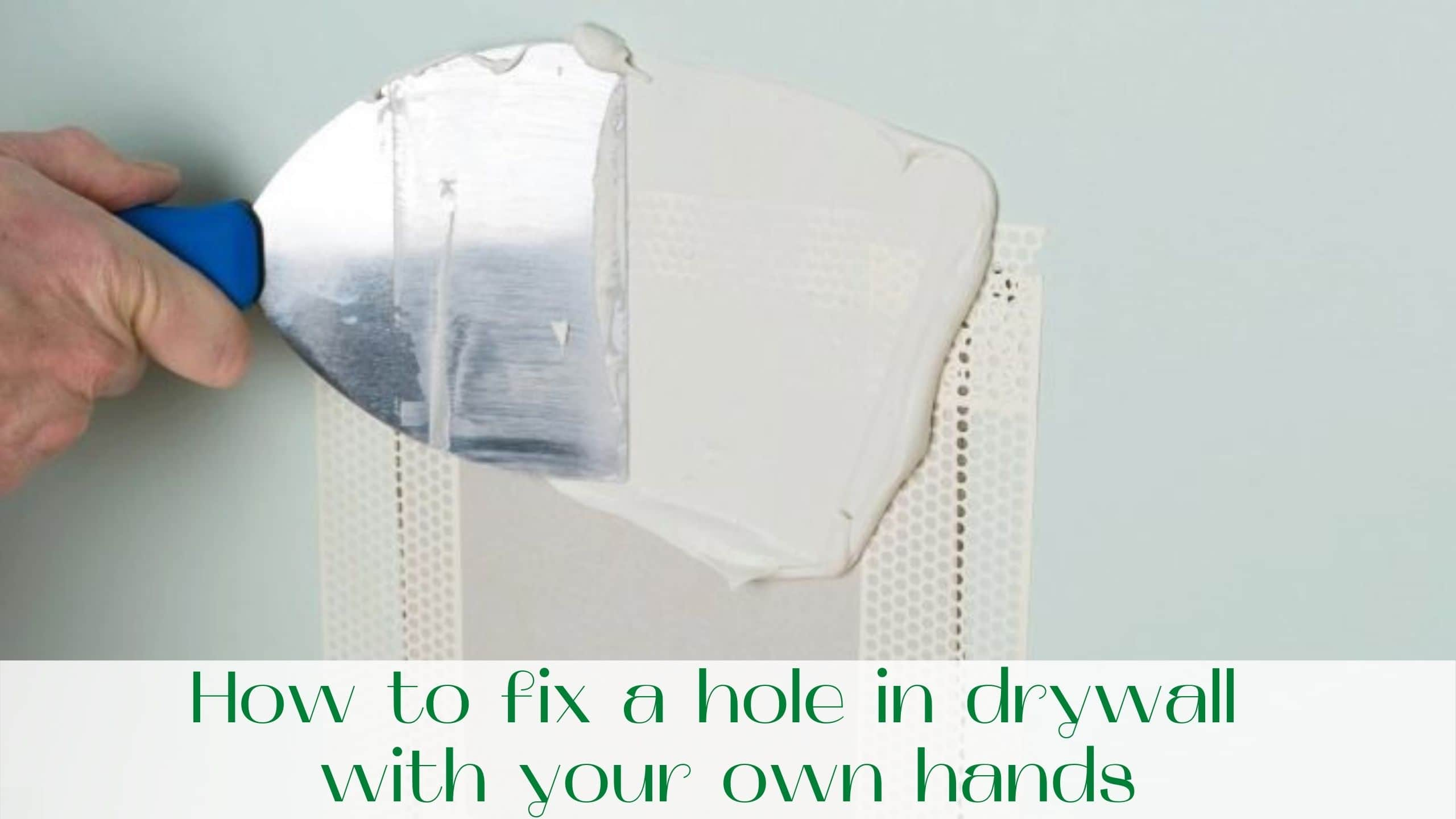 image-How-to-fix-a-hole-in-drywall-with-your-own-hands
