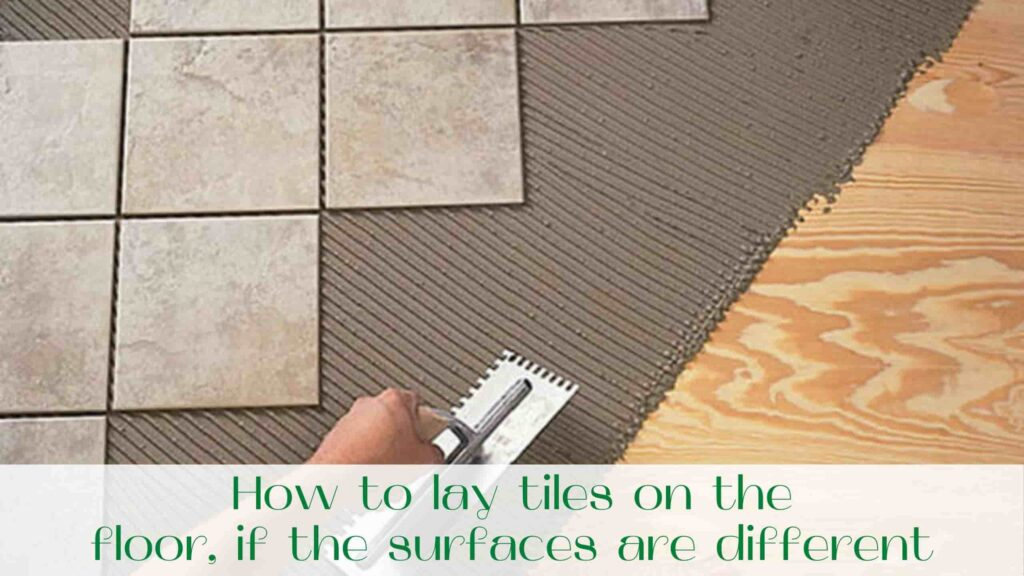 image-How-to-lay-tiles-on-the-floor-if-the-surfaces-are-different