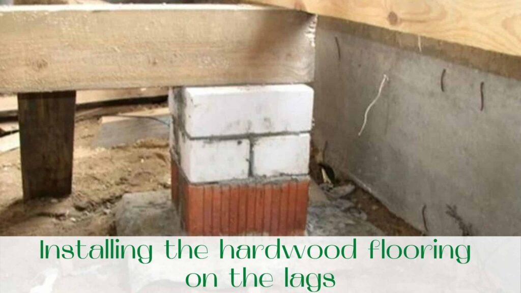 image-Installing-the-hardwood-flooring-on-the-lags