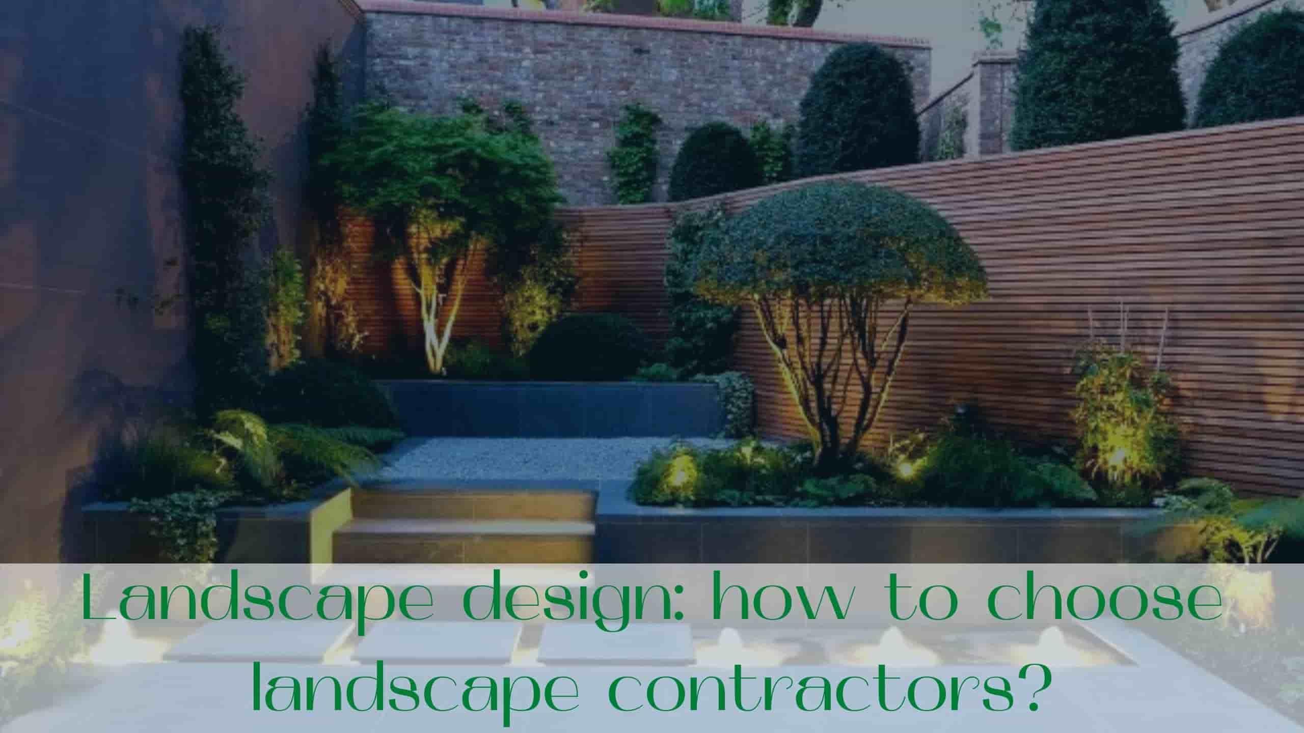 image-Landscape-design-how-to-choose-landscape-contractors