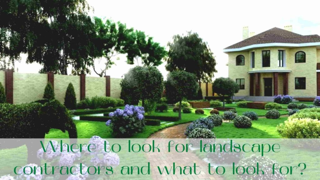 image-Where-to-look-for-landscape-contractors-and-what-to-look-for